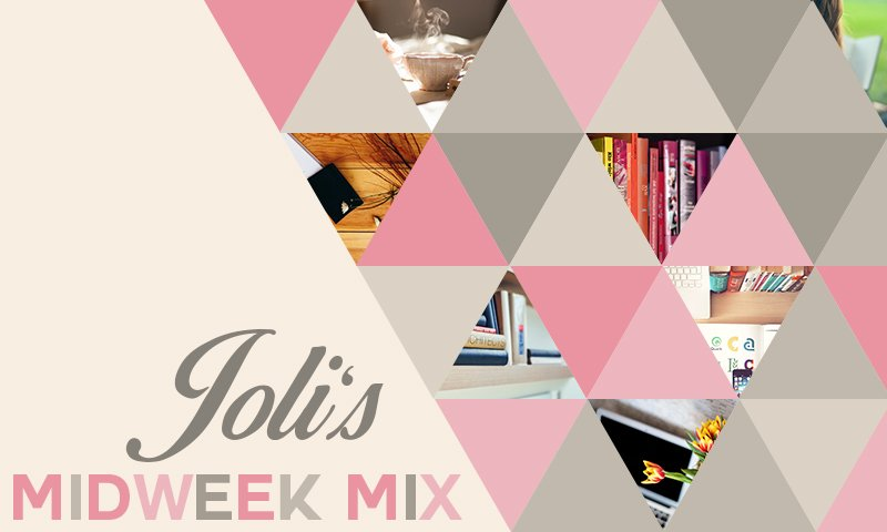 Joli's Midweek Mix