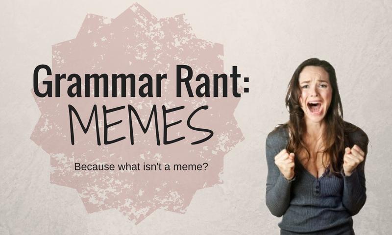 Grammar Rant Memes