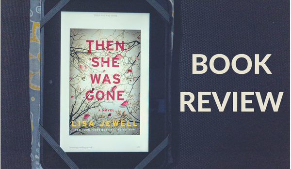 Then She Was Gone by Lisa Jewell: Book Review