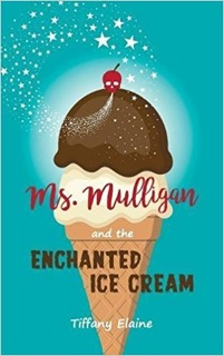 Ms. Mulligan and the Enchanted Ice Cream Book Cover