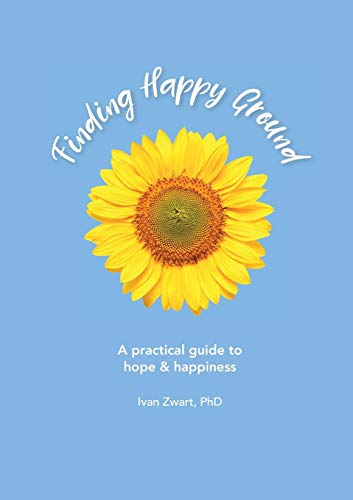 Finding Happy Ground will help you figure out how to be happy within yourself.